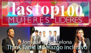 Barcelona: Liderazgo inclusivo y engageMEN en un nuevo Think Tank de las Top 100