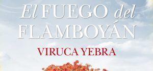 El Fuego del flamboyán, nueva novela de Viruca Yebra