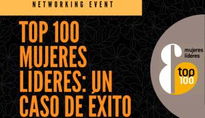 9/11 Teatro Real: Top 100 Mujeres Líderes, un caso de éxito