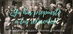 #tequierotop100: Postula mujeres, se generosa… y multiplica